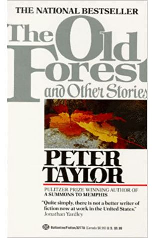 Old Forest and Other Stories by Peter Taylor