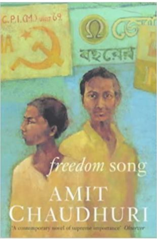 Freedom Song by Amit Chaudhuri