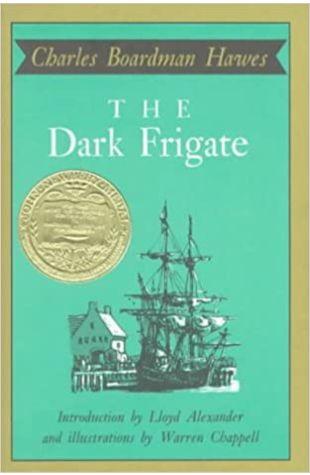 The Dark Frigate by Charles Boardman Hawes