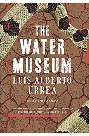 The Water Museum: Stories Luis Alberto Urrea