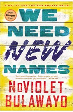 We Need New Names by Noviolet Bulawayo
