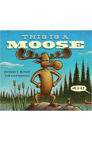 This Is a Moose Richard T. Morris