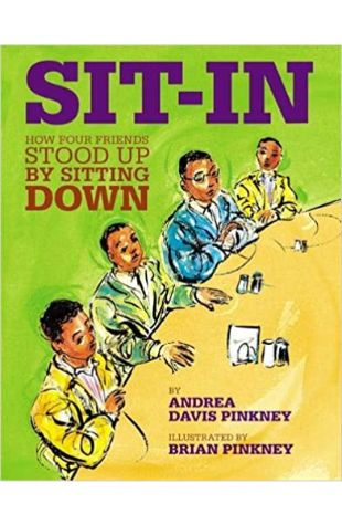 Sit-In: How Four Friends Stood Up by Sitting Down Andrea Davis Pinkney and Andrea Pinkney