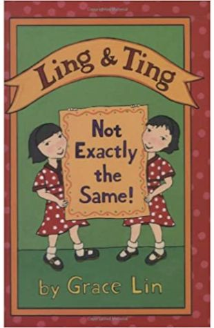 Ling & Ting: Not Exactly the Same! Grace Lin