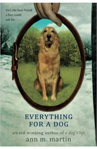 Everything for a Dog Ann M. Martin