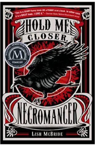 Hold Me Closer, Necromancer Lish McBride