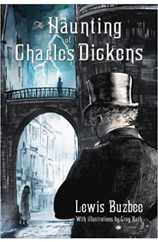 The Haunting of Charles Dickens Lewis Buzbee