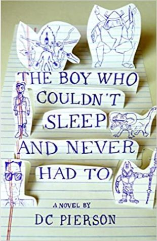 The Boy Who Couldn't Sleep and Never Had To D.C. Pierson
