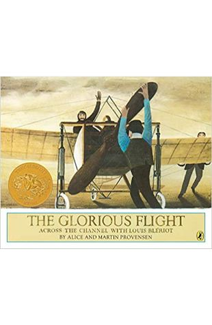 The Glorious Flight: Across the Channel with Louis Bleriot by Alice Provensen