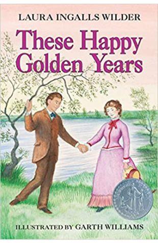 These Happy Golden Years Laura Ingalls Wilder