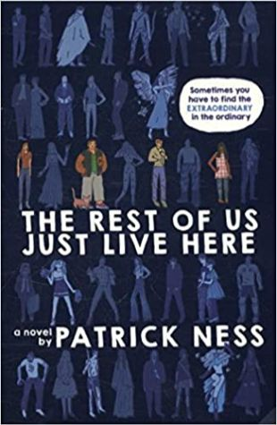 The Rest of Us Just Live Here Patrick Ness