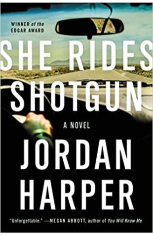 She Rides Shotgun by Jordan Harper