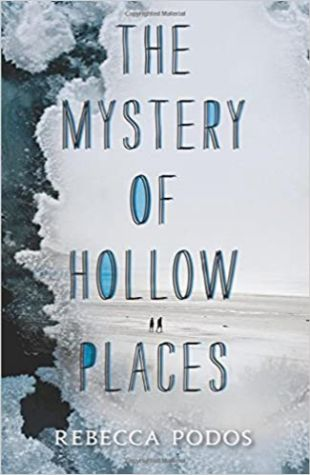 The Mystery of Hollow Places Rebecca Podos