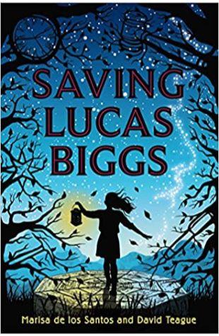 Saving Lucas Biggs Marisa de los Santos and David Teague