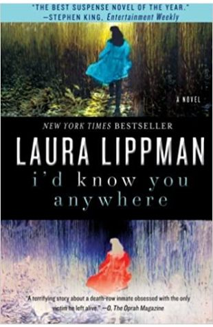 I'd Know You Anywhere Laura Lippman