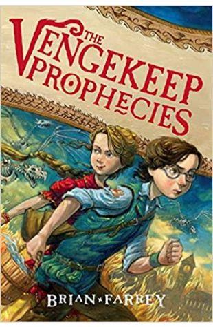 The Vengekeep Prophecies Brian Farrey