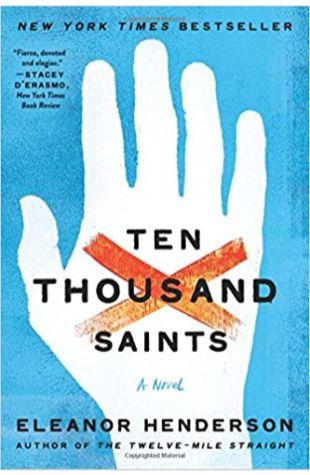 Ten Thousand Saints Eleanor Henderson