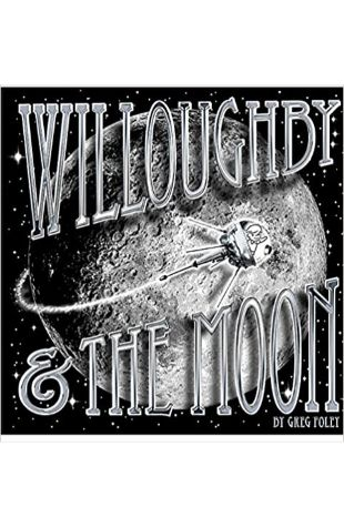 Willoughby and the Moon Greg Foley