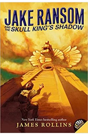 Jake Ransom and the Skull King's Shadow James Rollins