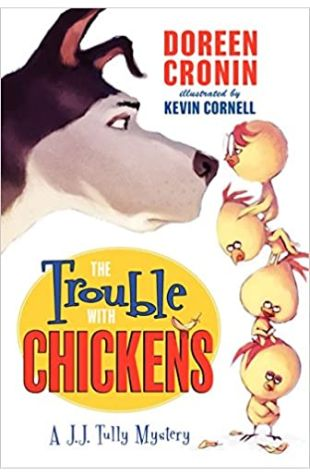 The Trouble With Chickens Doreen Cronin