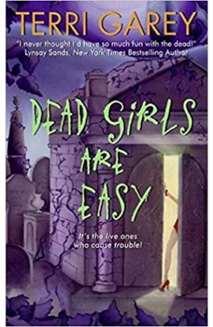 Dead Girls Are Easy by Terri Garey