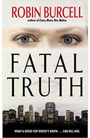 Fatal Truth by Robin Burcell