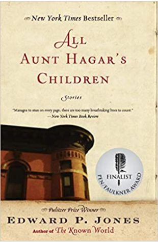 All Aunt Hagar's Children by Edward P. Jones