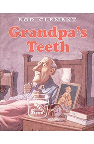 Grandpa's Teeth Rod Clement