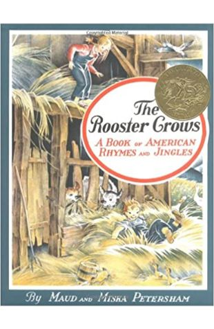 The Rooster Crows: A Book of American Rhymes and Jingles by Maud Fuller Petersham and Miska Petersham