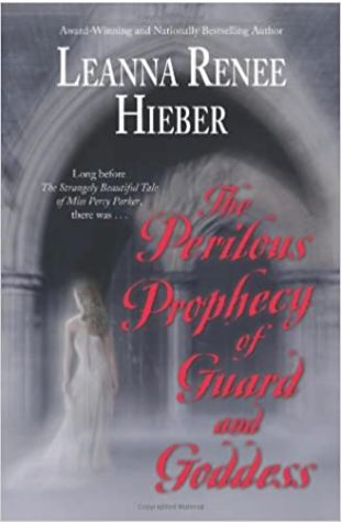 The Perilous Prophecy of Guard and Goddess by Leanna Renee Hieber