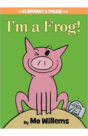 I'm a Frog! Mo Willems