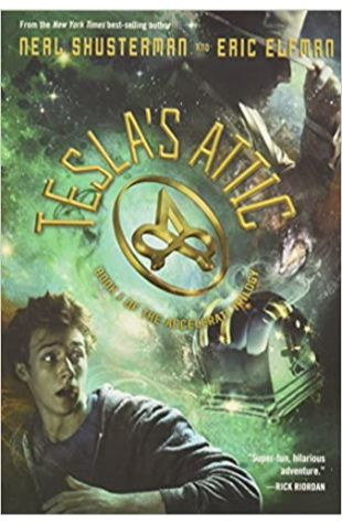 Tesla's Attic by Neal Shusterman