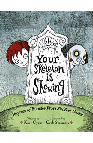 Your Skeleton is Showing Kurt Cyrus