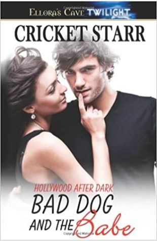 Bad Dog And The Babe by Cricket Starr