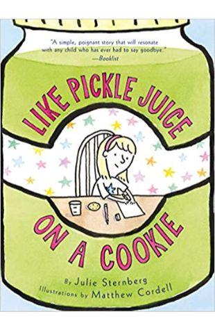 Like Pickle Juice on a Cookie Julie Sternberg