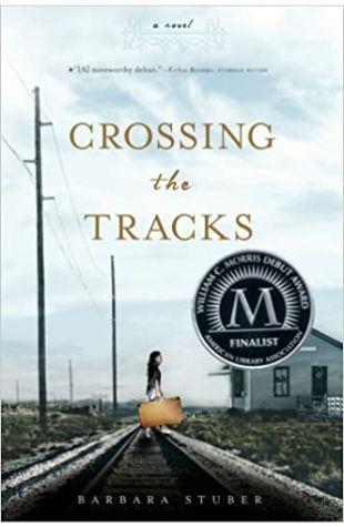 Crossing the Tracks Barbara Stuber