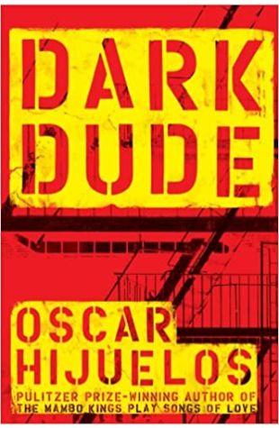 Dark Dude Oscar Hijuelos