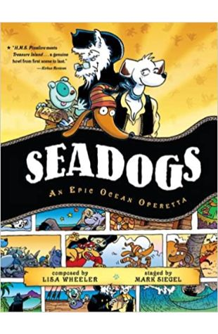 Seadogs: An Epic Ocean Operetta by Lisa Wheeler