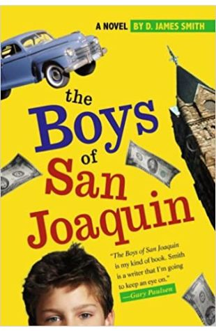 Boys of San Joaquin by D. James Smith