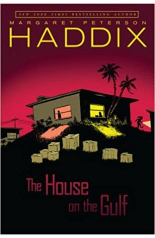 The House on the Gulf Margaret Peterson Haddix