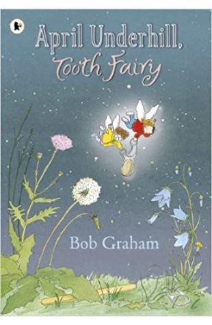 April Underhill, Tooth Fairy Bob Graham