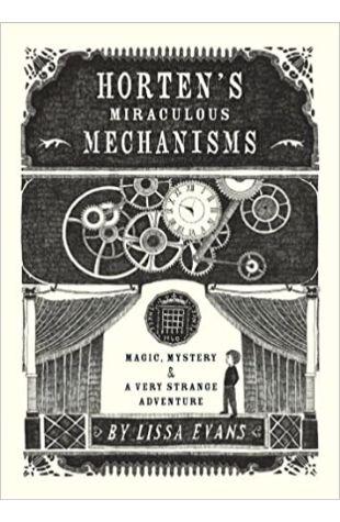 Horten's Miraculous Mechanisms Lissa Evans