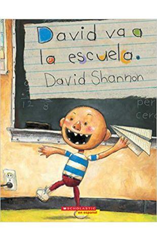 David Goes to School David Shannon