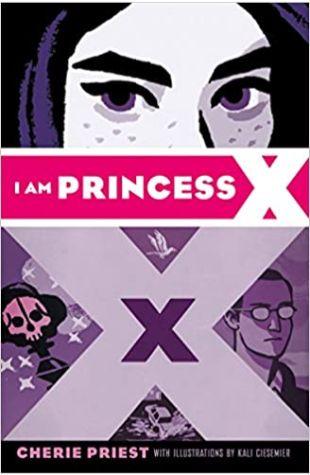 I Am Princess X Cherie Priest