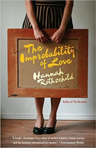 The Improbability of Love Hannah Rothschild