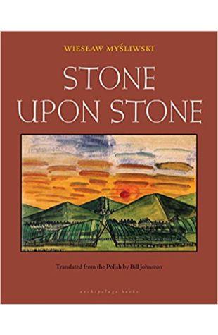 Stone Upon Stone by Wieslaw Mysliwski
