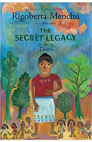 The Secret Legacy Rigoberta Menchu