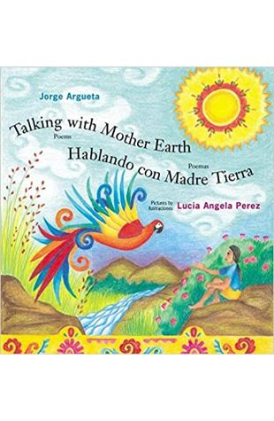Talking with Mother Earth Jorge Argueta