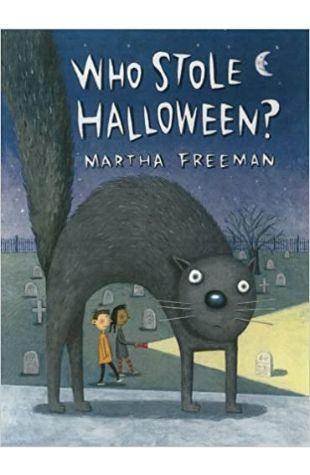 Who Stole Halloween? Martha Freeman