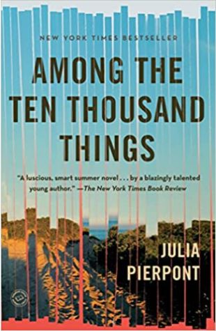 Among the Ten Thousand Things Julia Pierpont